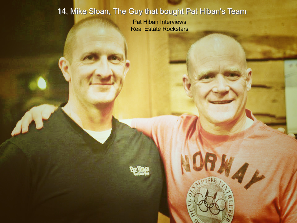 14. Mike Sloan, The Guy that bought Pat Hiban's Team
