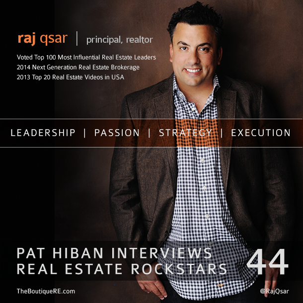 44: Raj Qsar: How to digitize & boutiqueify your Real Estate business.