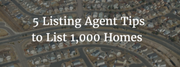 5 listing agent tips to list 1,000 houses