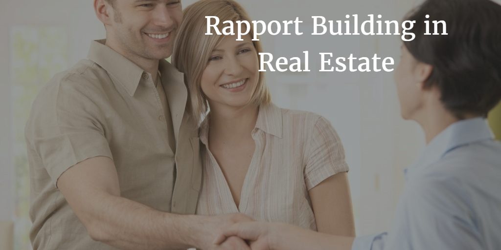 Building Rapport in Real Estate: 5 Things You Need to Know to Win More Listings