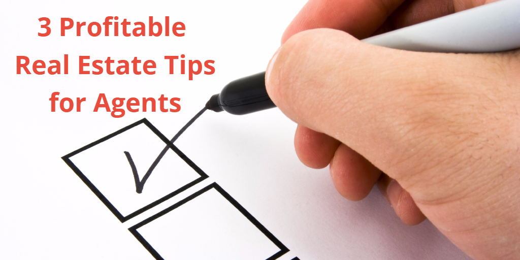 3 Profitable Real Estate Tips to Maintain, Sustain and Grow a Real Estate Business