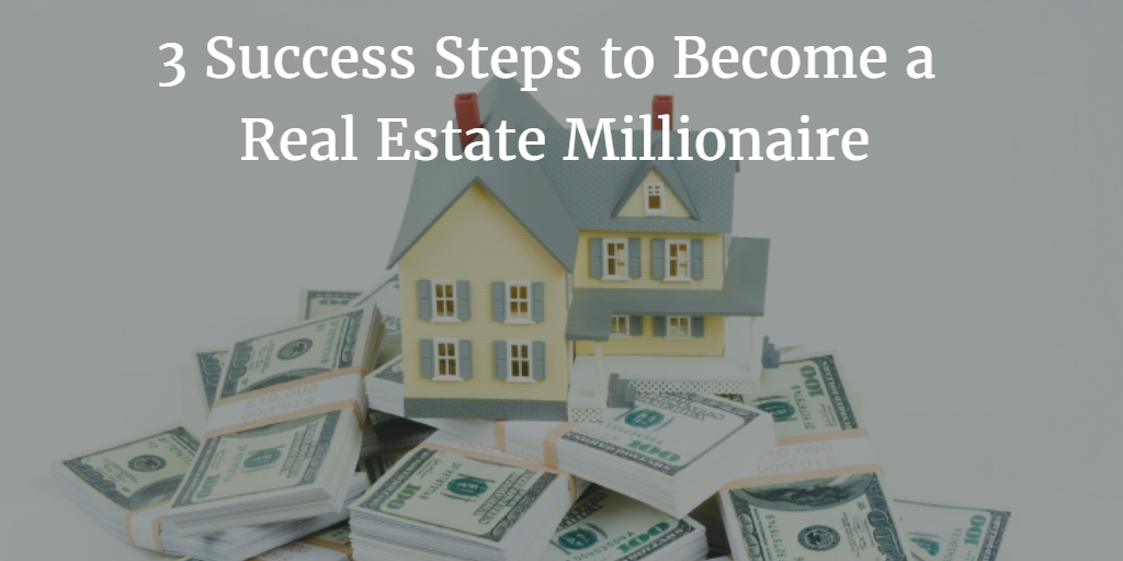 Real Estate Millionaire Success Steps to Achieve Your Million-Dollar Goals