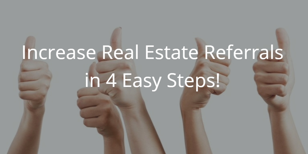Increase Real Estate Referrals by Creating Raving Fans in 4 Easy Steps