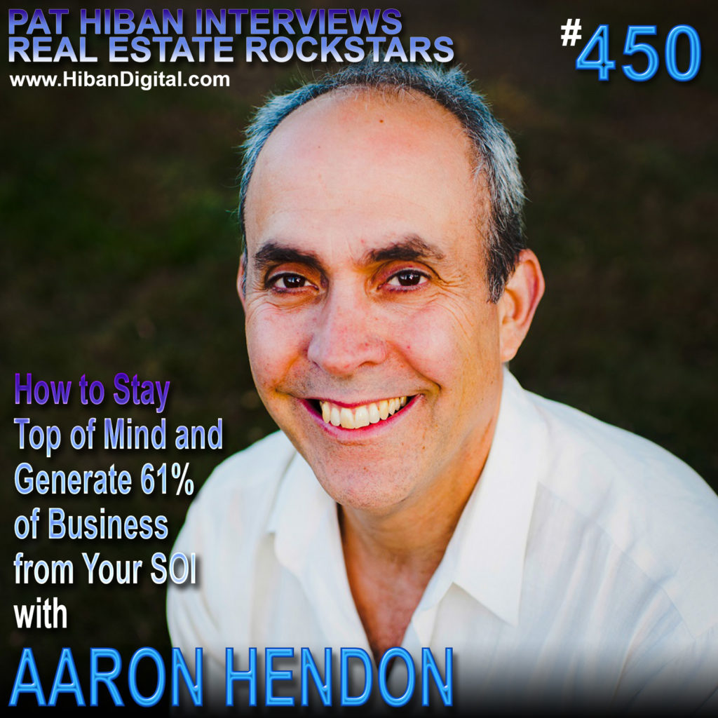 450: How to Stay Top of Mind and Generate 61% of Business from Your SOI with Aaron Hendon