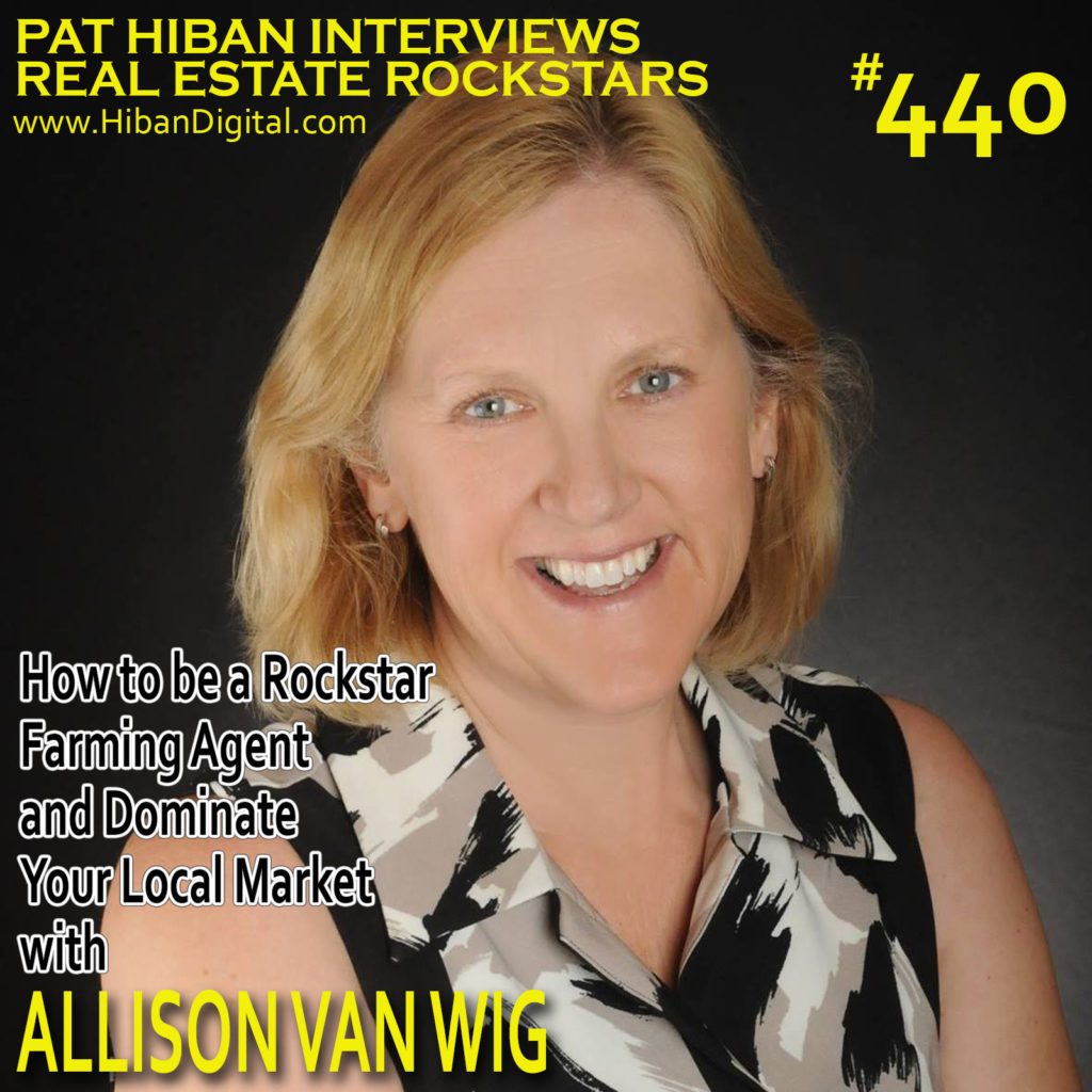 440: How to be a Rockstar Farming Agent and Dominate Your Local Market with Allison Van Wig