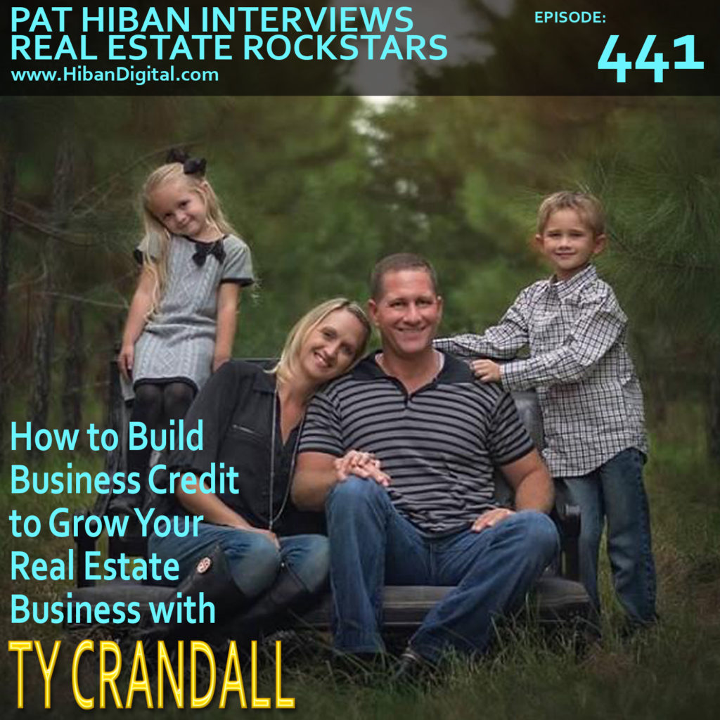 441: How to Build Business Credit to Grow Your Real Estate Business with Ty Crandall