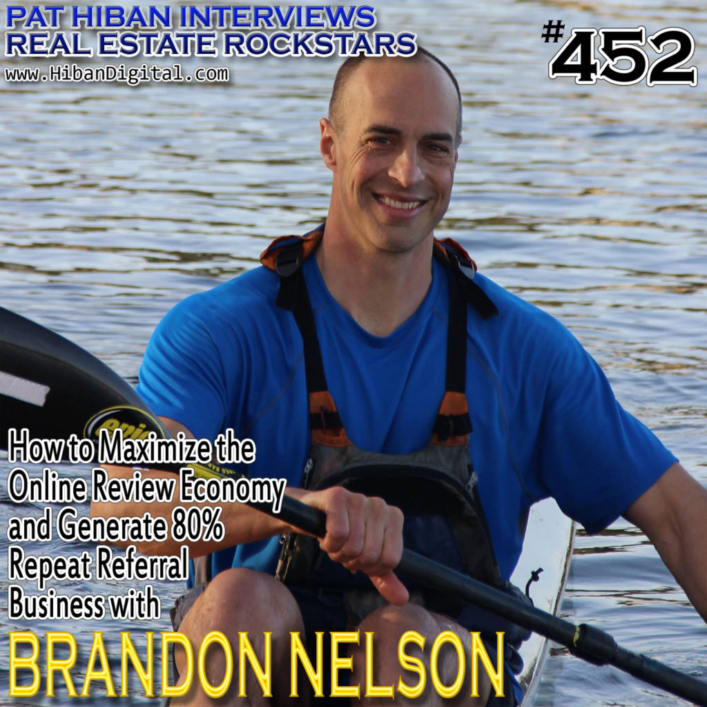 452: How to Maximize the Online Review Economy and Generate 80% Repeat Referral Business with Brandon Nelson