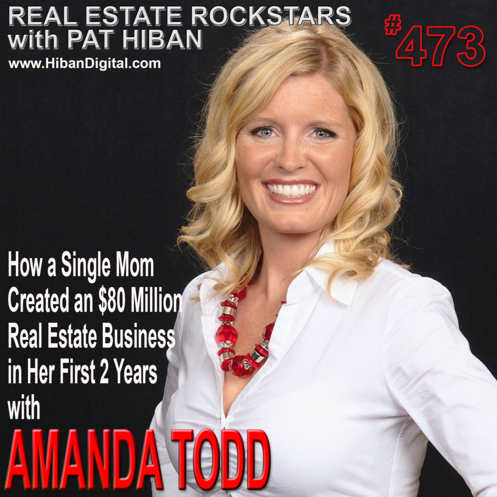 473: How a Single Mom Created an $80 Million Real Estate Business in Her First 2 Years with Amanda Todd