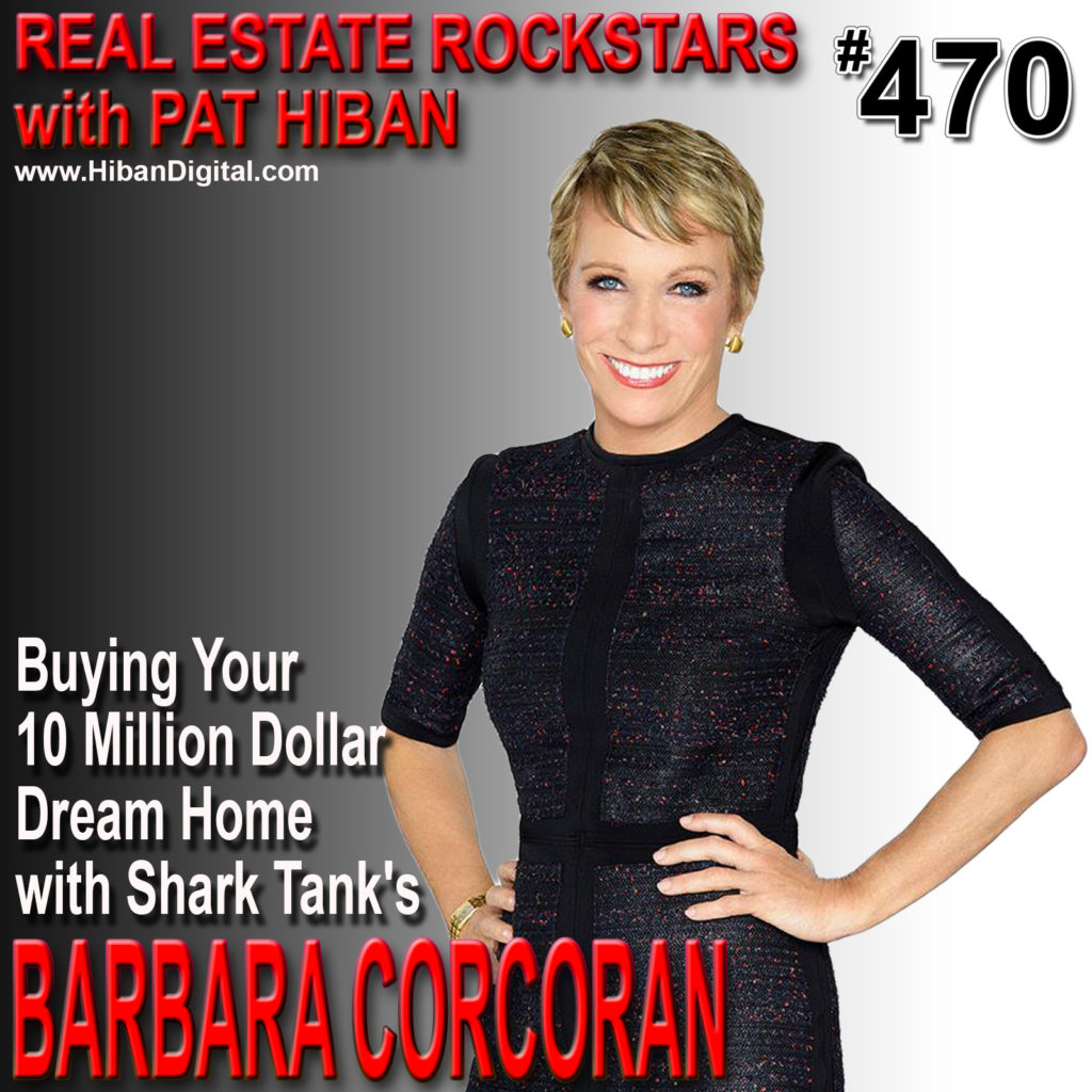 470: Buying Your 10 Million Dollar Dream Home with Shark Tank's Barbara Corcoran