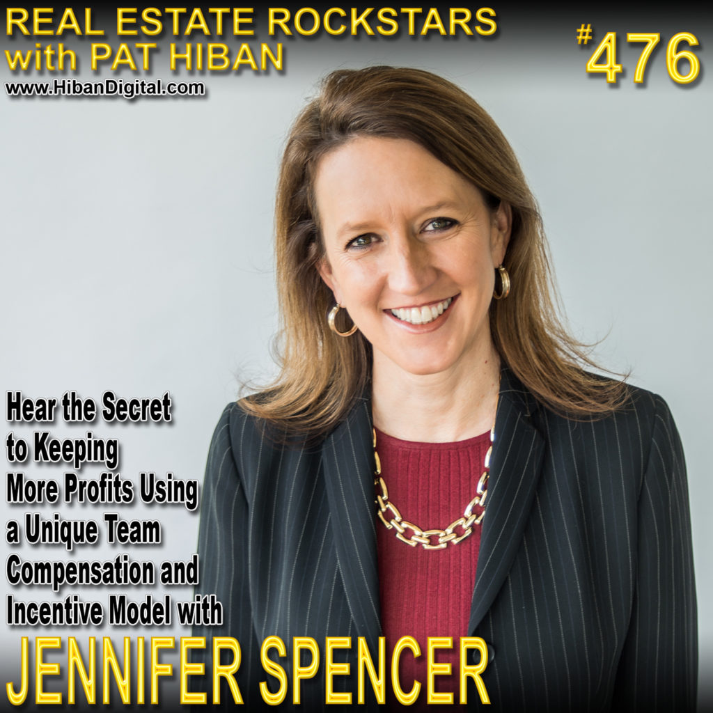 476: Hear the Secret to Keeping More Profits Using a Unique Team Compensation and Incentive Model with Jennifer Spencer
