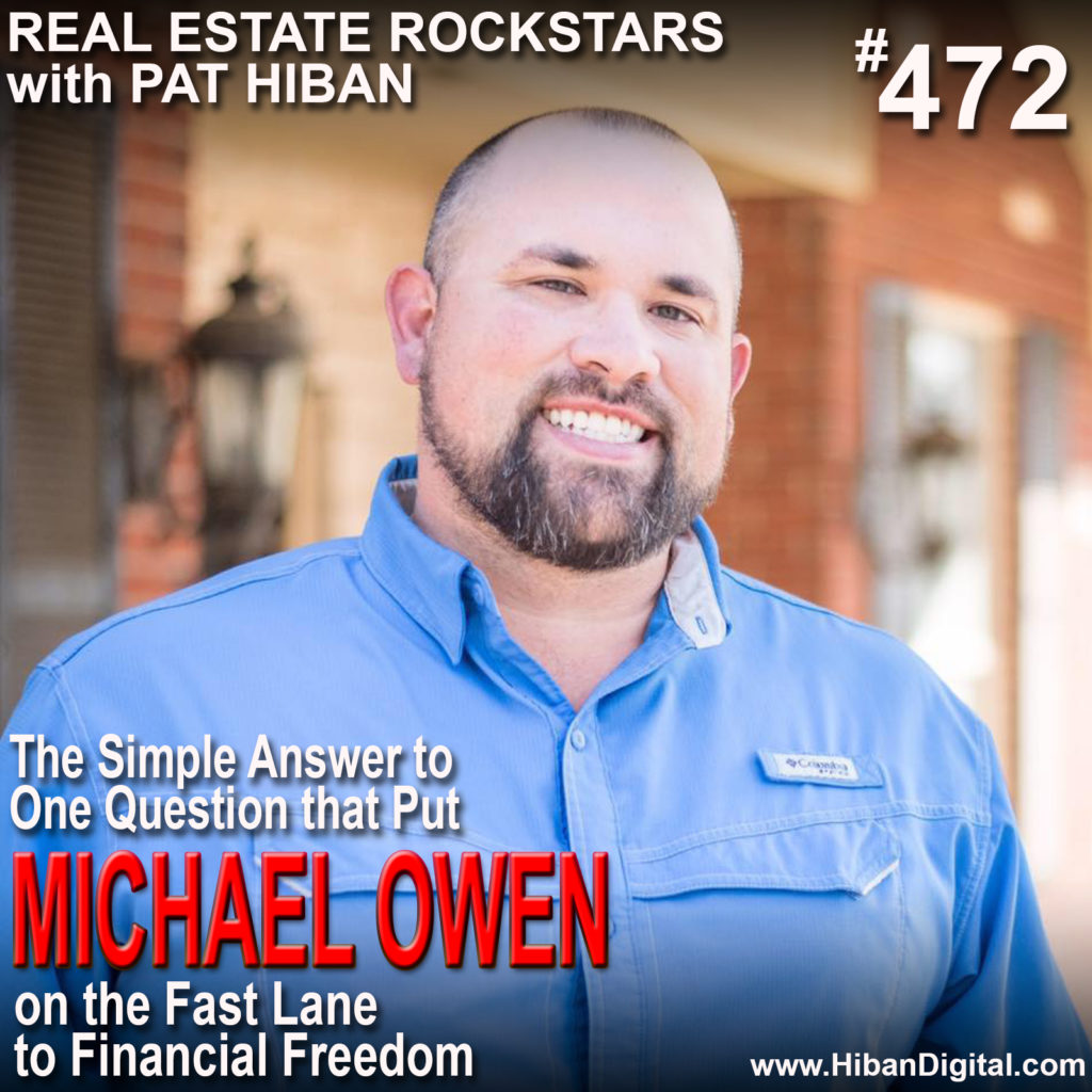 472: The Simple Answer to One Question that Put Michael Owen on the Fast Lane to Financial Freedom