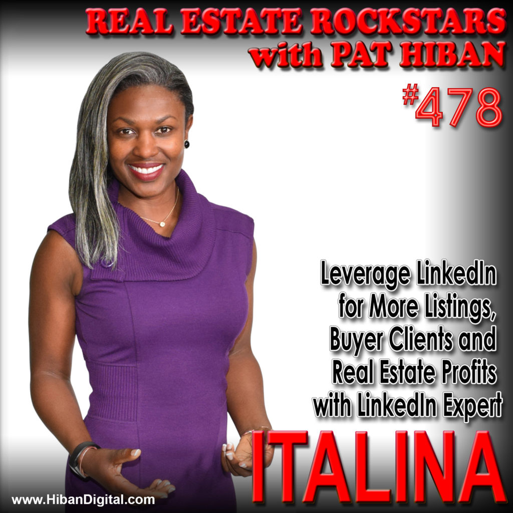 478: Leverage LinkedIn for More Listings, Buyer Clients and Real Estate Profits with LinkedIn Expert Italina