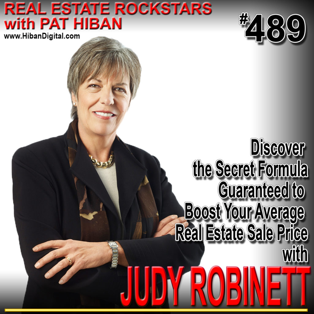 489: Discover the Secret Formula Guaranteed to Boost Your Average Real Estate Sale Price with Judy Robinett
