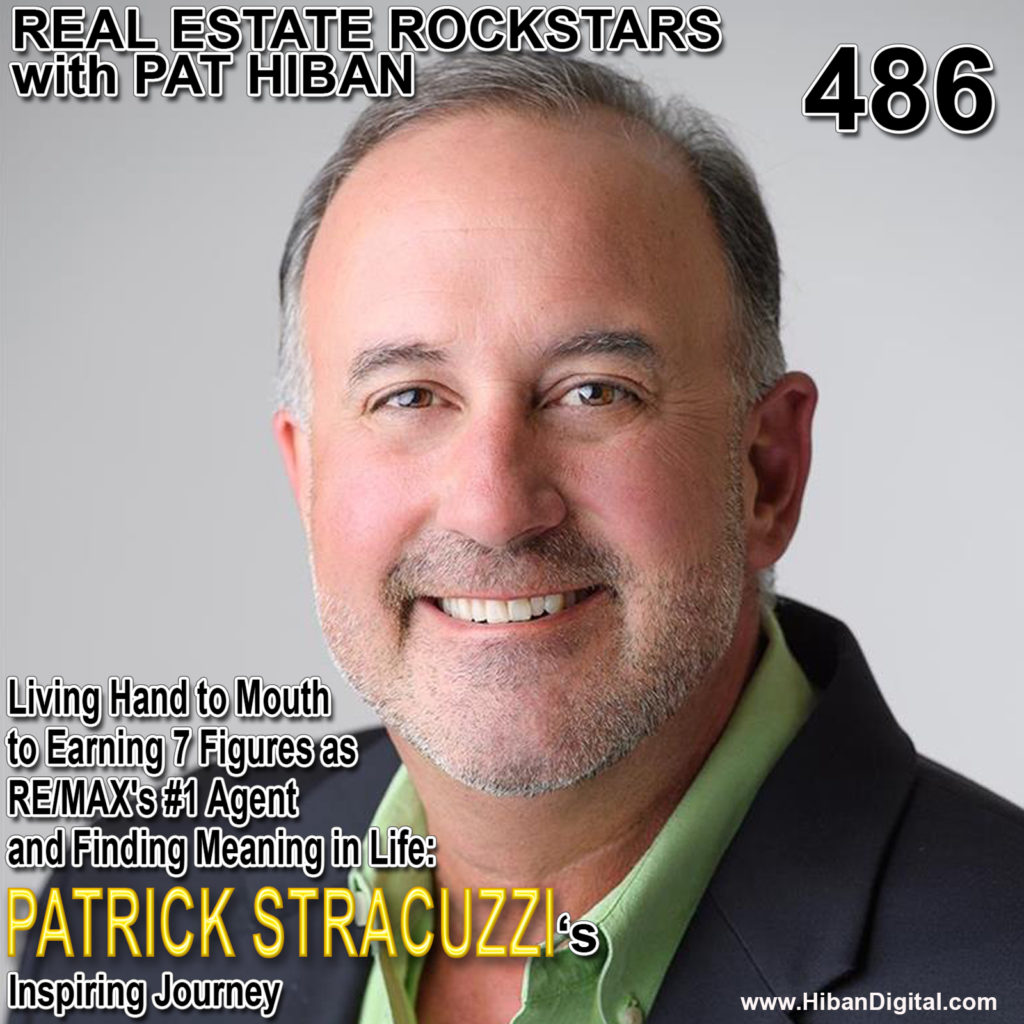 486: Living Hand to Mouth to Earning 7 Figures as RE/MAX's #1 Agent and Finding Meaning in Life: Patrick Stracuzzi's Inspiring Journey