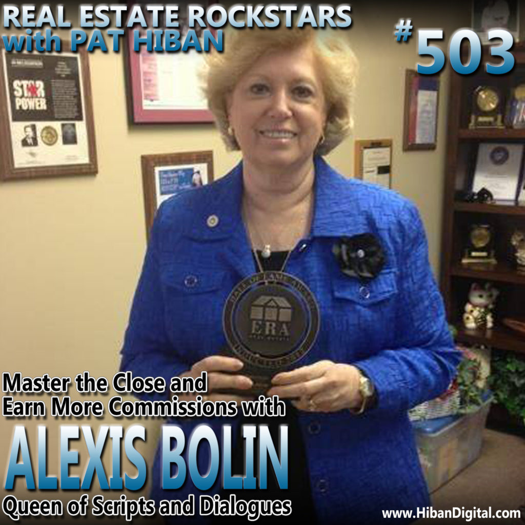 503: Master the Close and Earn More Commissions with Alexis Bolin, Queen of Scripts and Dialogues