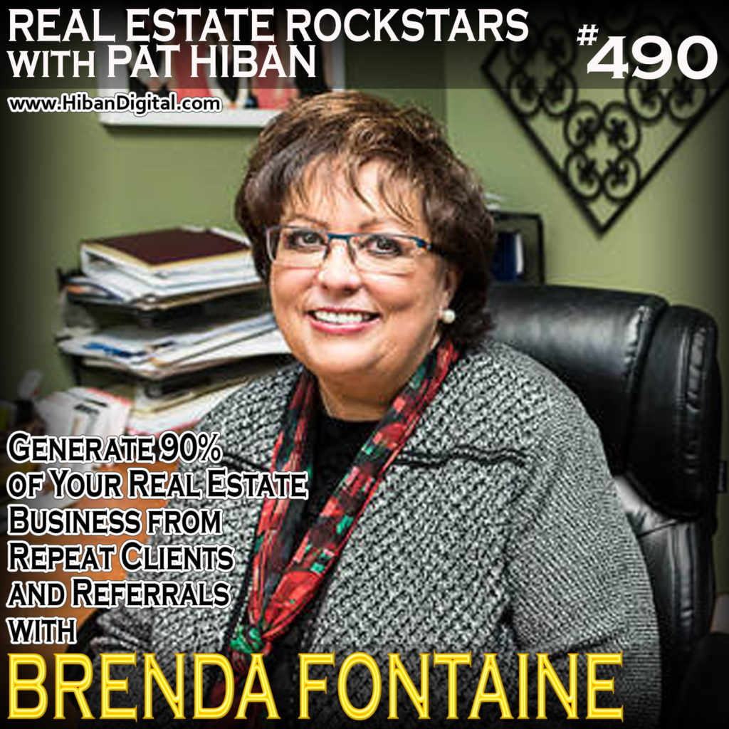 490: Generate 90% of Your Real Estate Business from Repeat Clients and Referrals with Brenda Fontaine