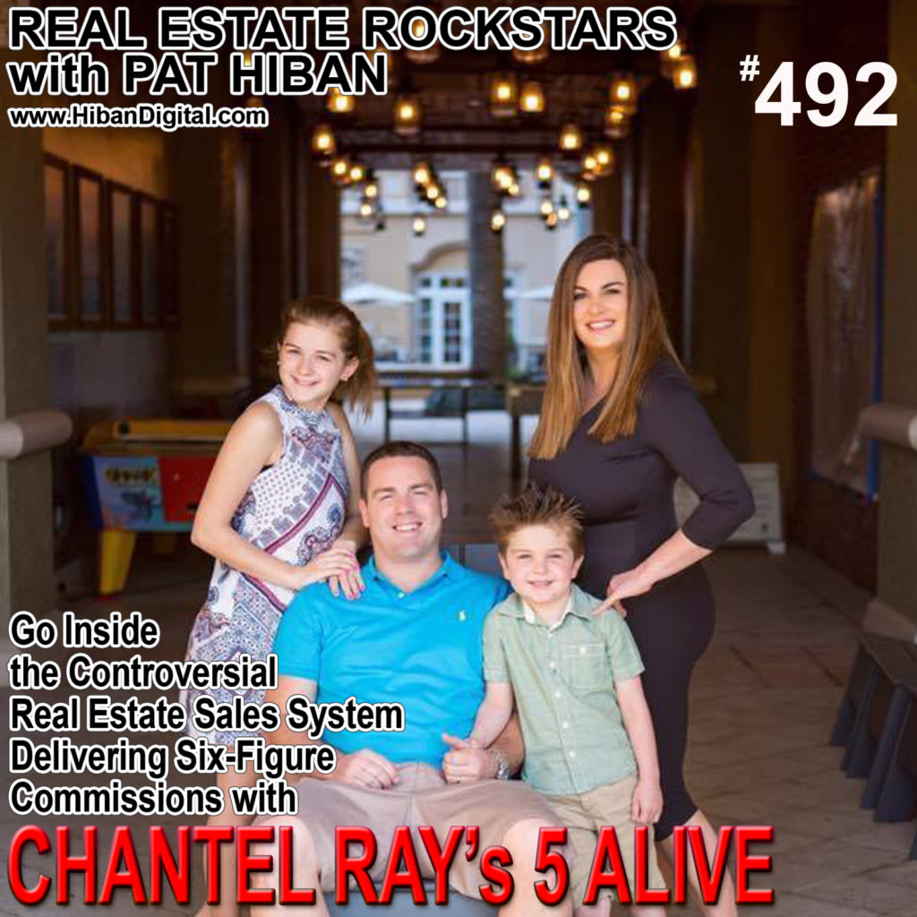 492: Go Inside the Controversial Real Estate Sales System Delivering Six-Figure Commissions with Chantel Ray's 5 Alive