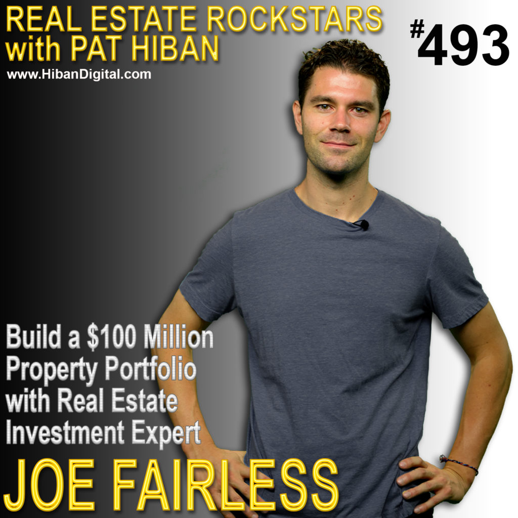 493: Build a $100 Million Property Portfolio with Real Estate Investment Expert Joe Fairless