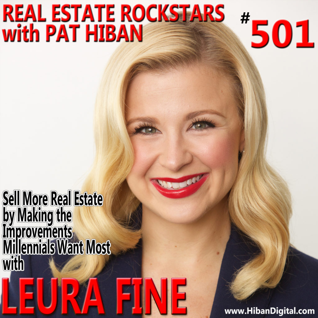 501: Sell More Real Estate by Making the Improvements Millennials Want Most with Leura Fine