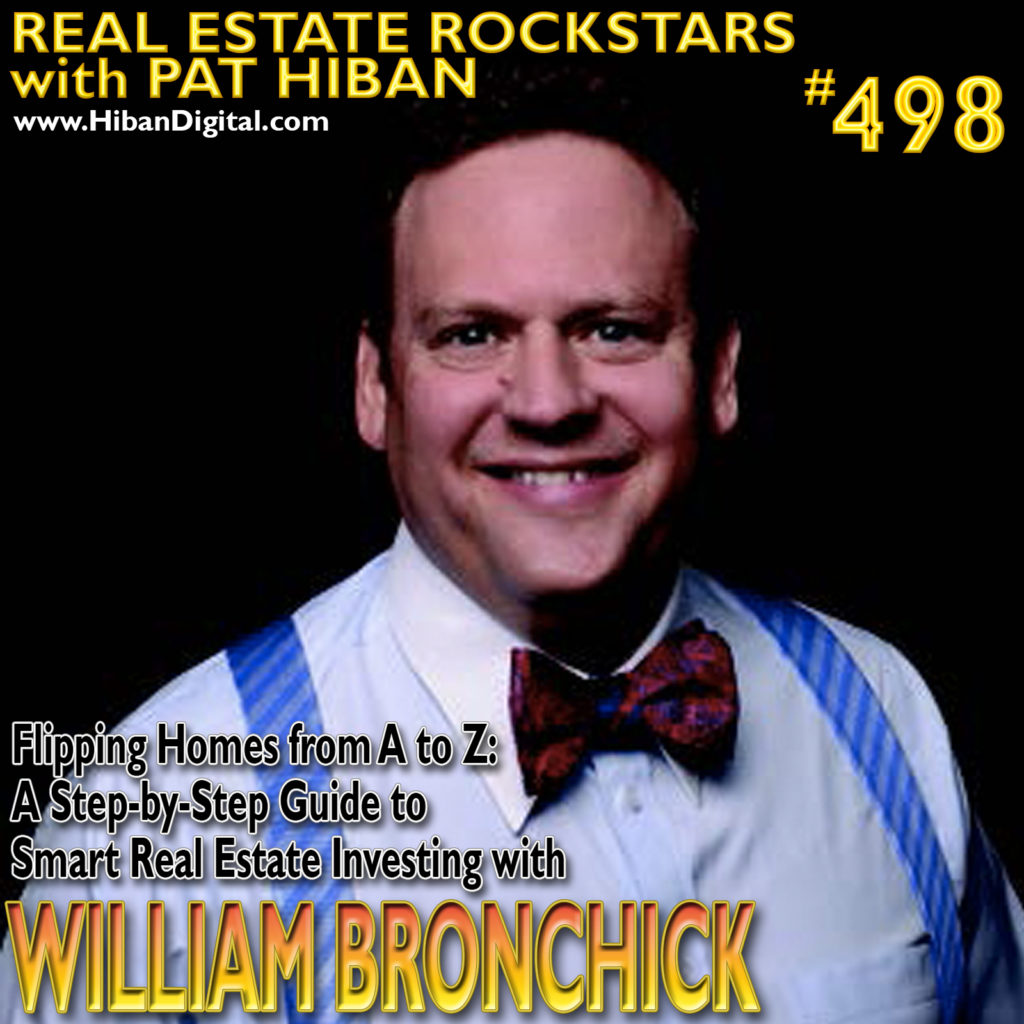 498: Flipping Homes from A to Z: A Step-by-Step Guide to Smart Real Estate Investing with William Bronchick