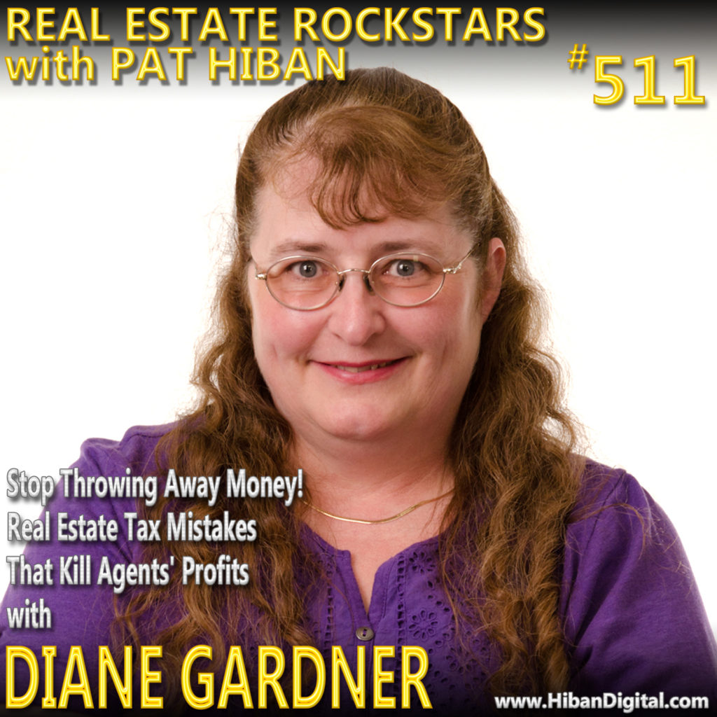 511: Stop Throwing Away Money! Real Estate Tax Mistakes That Kill Agents' Profits with Diane Gardner