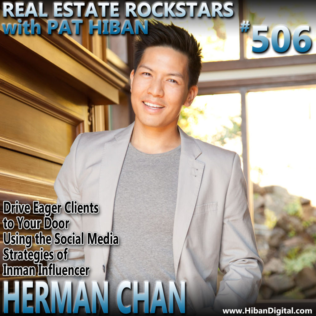 506: Drive Eager Clients to Your Door Using the Social Media Strategies of Inman Influencer Herman Chan