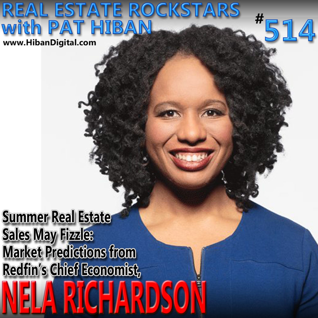 514: Summer Real Estate Sales May Fizzle: Market Predictions from Redfin's Chief Economist, Nela Richardson