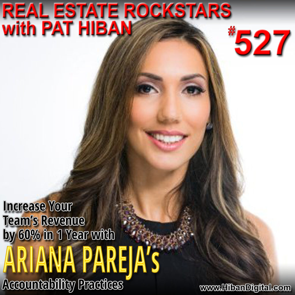 527: Increase Your Team's Revenue by 60% in 1 Year with Ariana Pareja's Accountability Practices