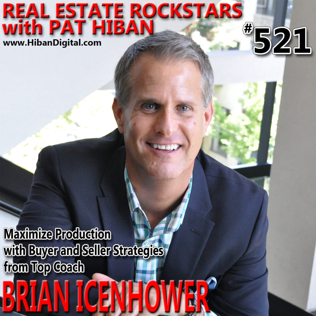 521: Maximize Production with Buyer and Seller Strategies from Top Coach Brian Icenhower