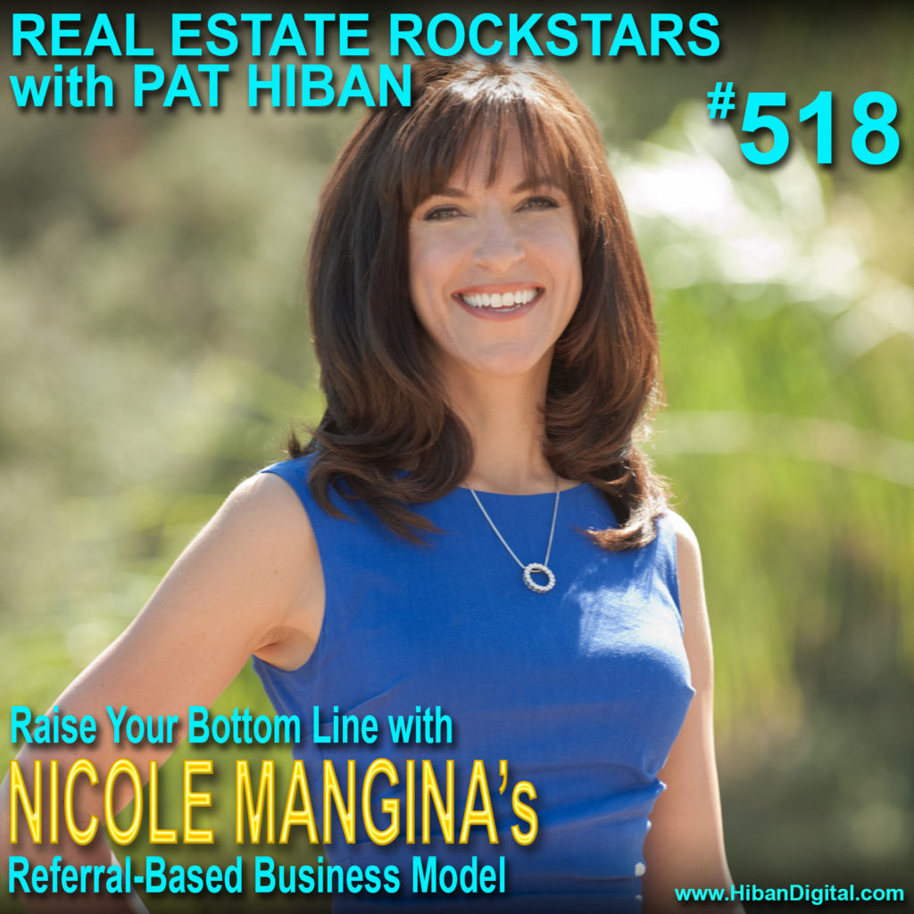 518: Raise Your Bottom Line with Nicole Mangina's Referral-Based Business Model