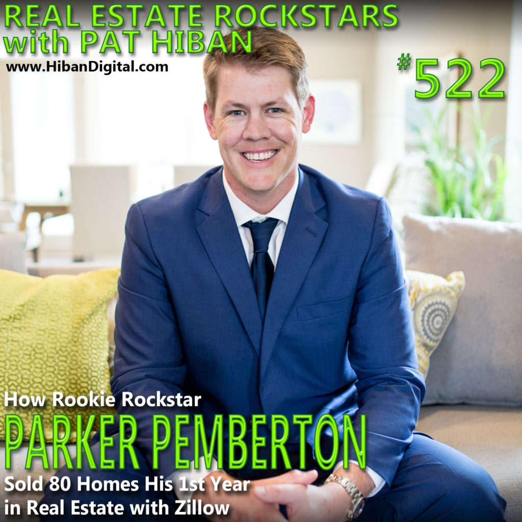 522: How Rookie Rockstar Parker Pemberton Sold 80 Homes His 1st Year in Real Estate with Zillow