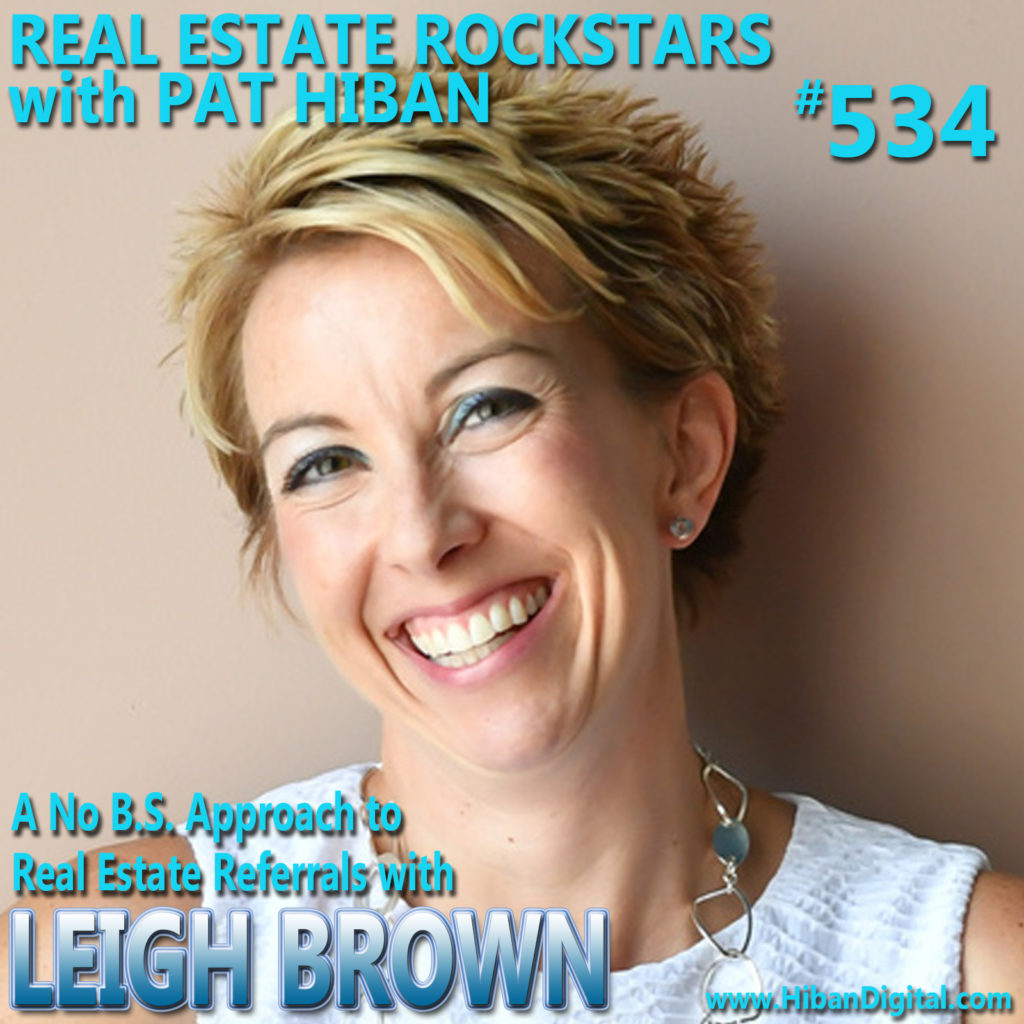 534: A No B.S. Approach to Real Estate Referrals with Leigh Brown