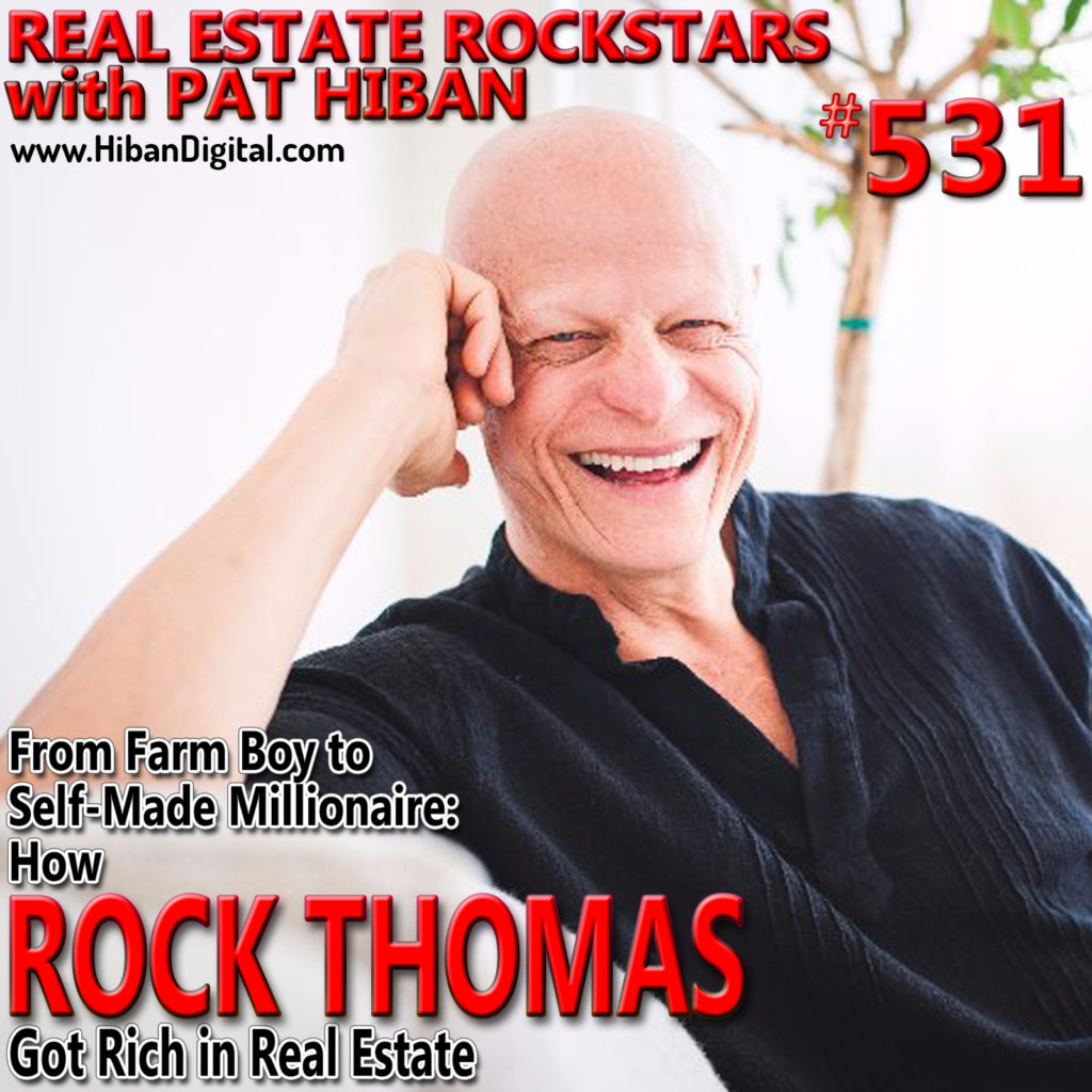 531: From Farm Boy to Self-Made Millionaire: How Rock Thomas Got Rich in Real Estate