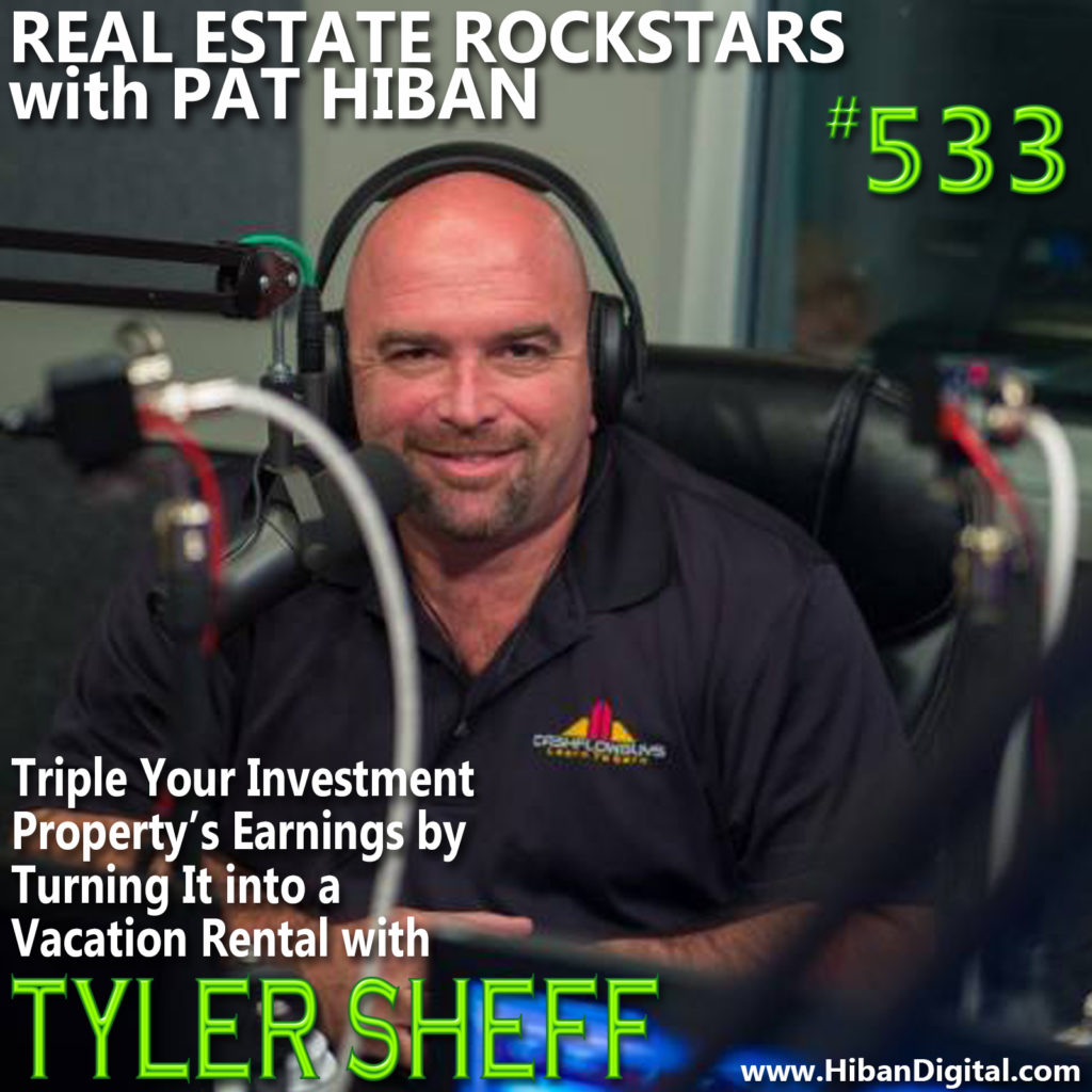 533: Triple Your Investment Property's Earnings by Turning It into a Vacation Rental with Tyler Sheff