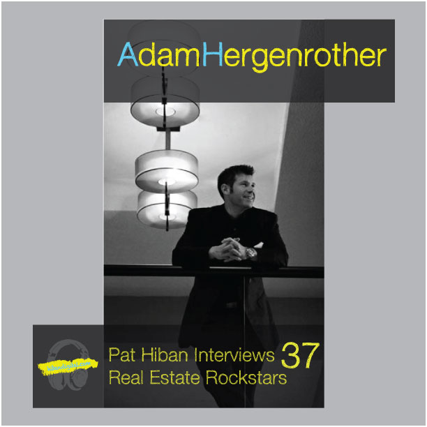 37: Adam Hergenrother changing the world of Real Estate with duplication