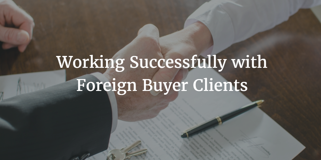 Working Successfully with Foreign  Buyers of US Real Estate: A Guide for Real Estate Agents with International Clients