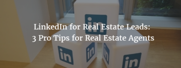 LinkedIn for real estate leads