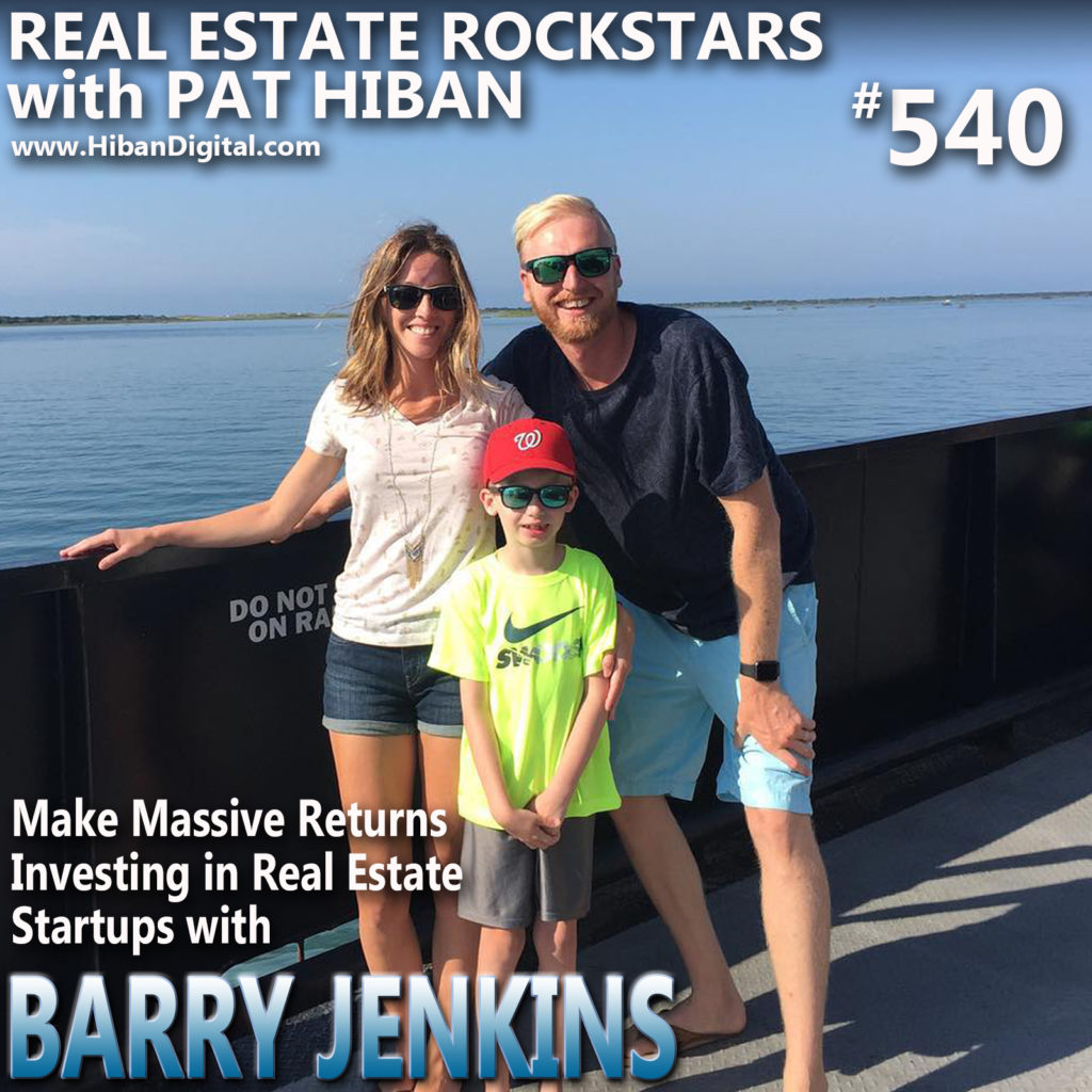 540: Make Massive Returns Investing in Real Estate Startups with Barry Jenkins