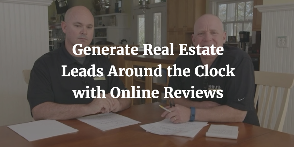 Generate Real Estate Leads Around the Clock with Online Reviews