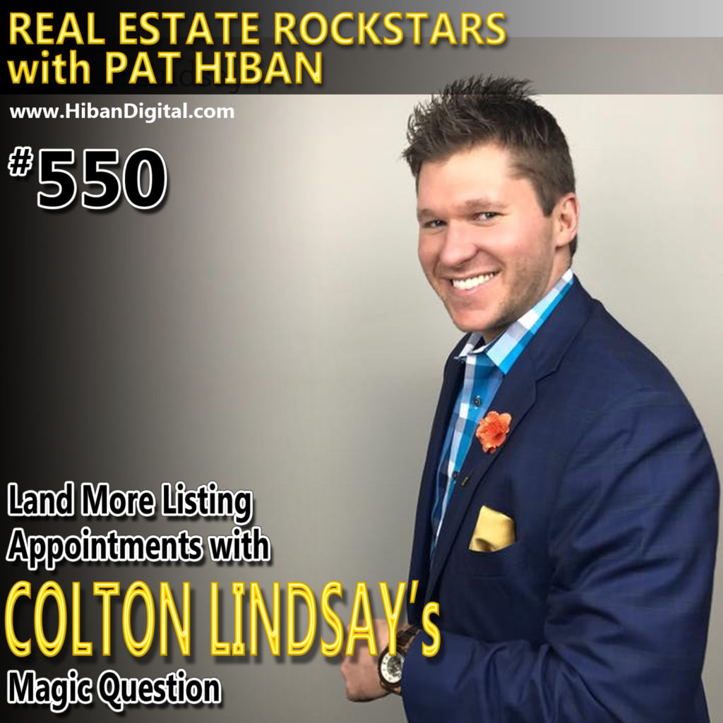 550: Land More Listing Appointments with Colton Lindsay's Magic Question