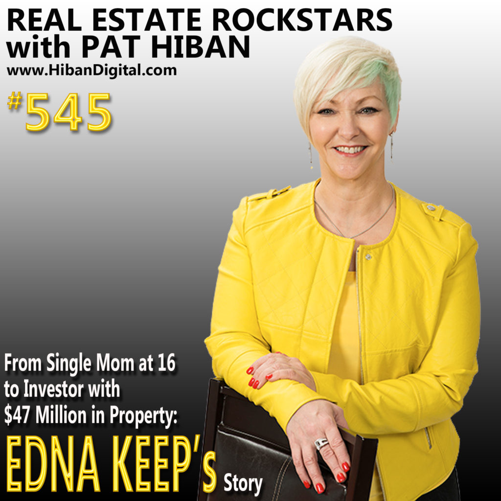545: From Single Mom at 16 to Investor with $47 Million in Property: Edna Keep's Story