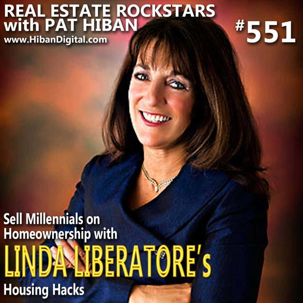 551: Sell Millennials on Homeownership with Linda Liberatore's Housing Hacks