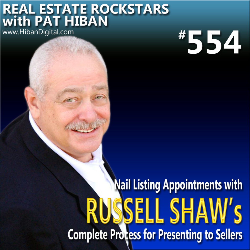 554: Nail Listing Appointments with Russell Shaw's Complete Process for Presenting to Sellers