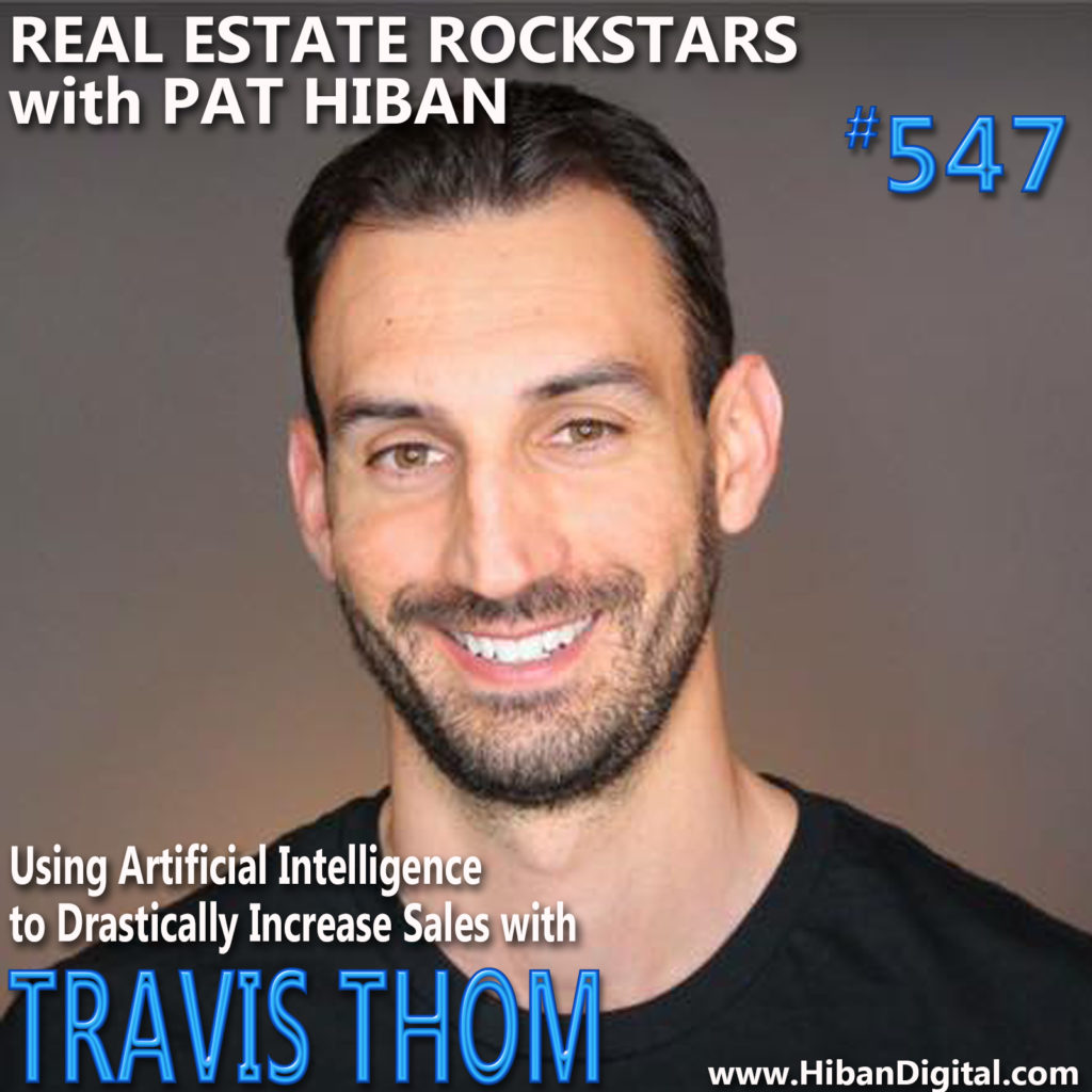 547: Using Artificial Intelligence to Drastically Increase Sales with Travis Thom