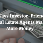 Investor-Friendly Real Estate Agents