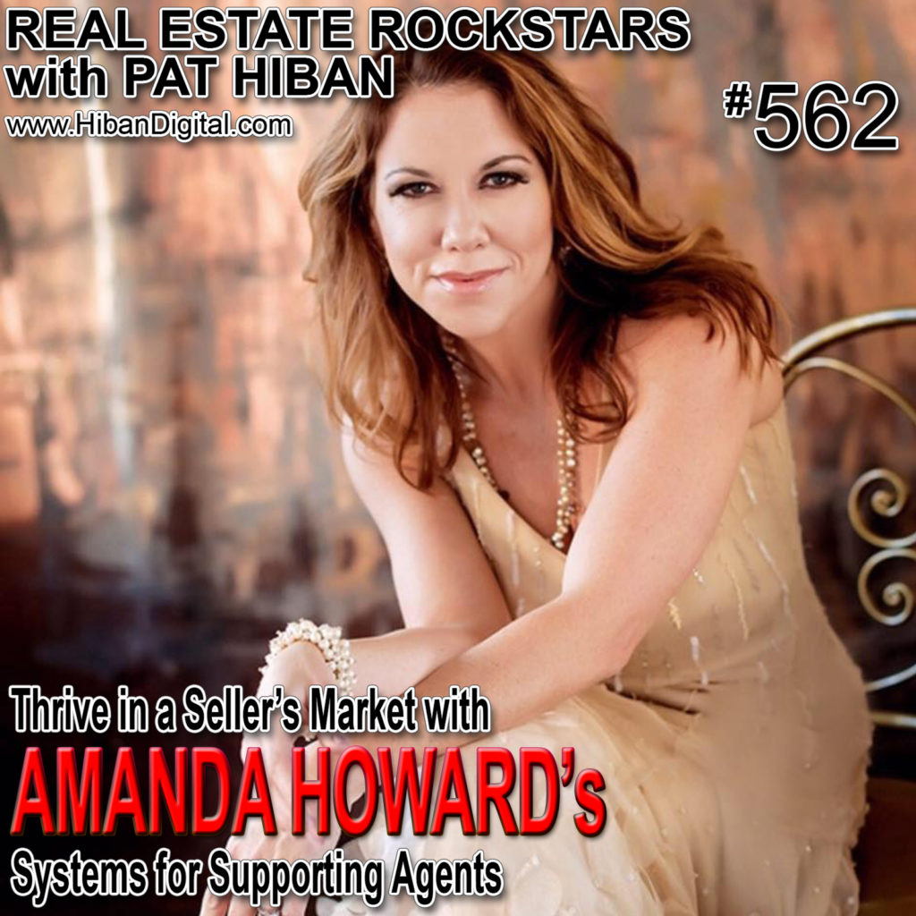 562: Thrive in a Seller's Market with Amanda Howard's Systems for Supporting Agents