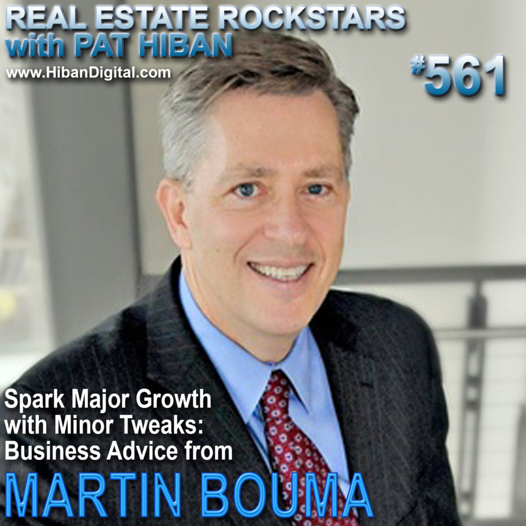 561: Spark Major Growth with Minor Tweaks: Business Advice from Martin Bouma