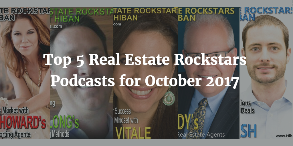 Top 5 Real Estate Rockstars Podcasts for October 2017