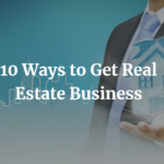 get real estate business