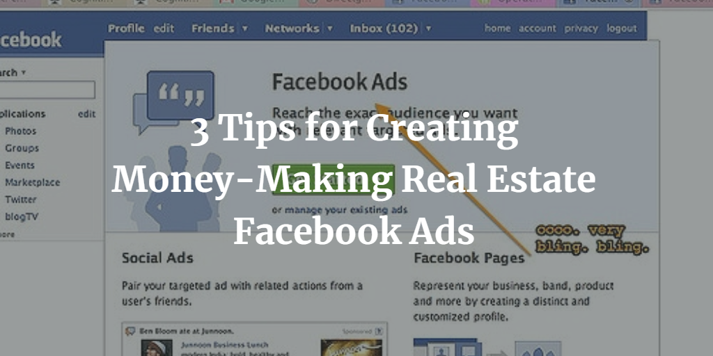 3 Tips for Creating Money-Making Real Estate Facebook Ads